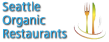 Best Organic Restaurants in Seattle and Kind County Area