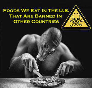 Top 10 foods, additives and preservatives that are banned in