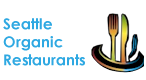 Seattle Organic Restaurants